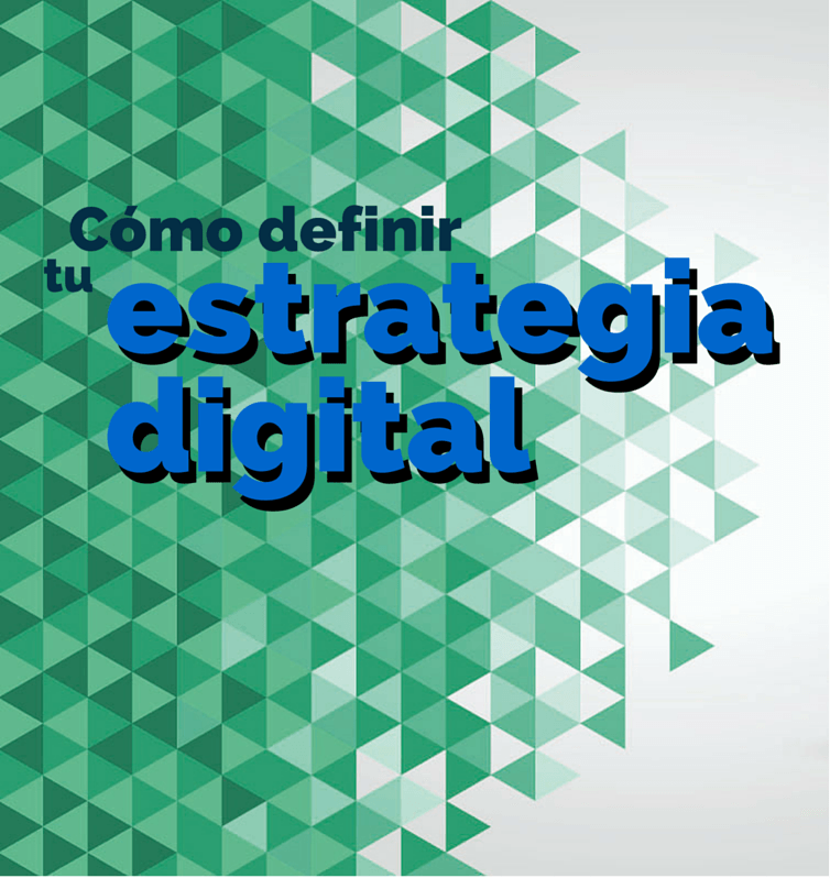Define fácil tu estrategia de marketing digital