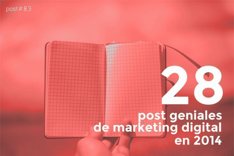28 posts geniales de marketing digital del 2014