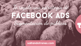 Te regalo una estrategia de optimización para Facebook Ads