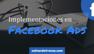 6 implementaciones para Facebook Ads imprescindibles