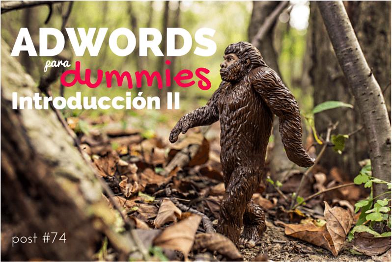 Segunda entrada dedicada a Adwords