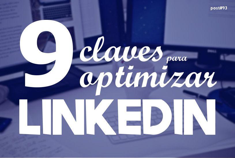 Te enseño mis 9 optimizaciones básicas a la hora de optimizar linkedin