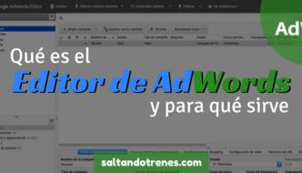 ¿qué es el editor de Adwords?